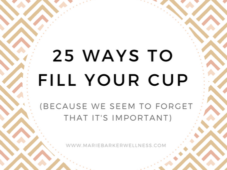 25 Ways to Fill Your Cup
