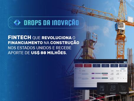 Fintech que revoluciona o financiamento na construção nos EUA e recebe aporte de US$ 88 milhões