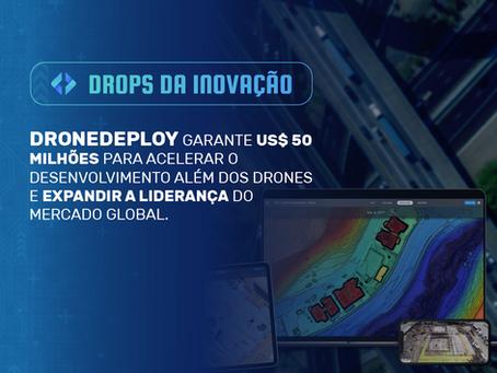 Drops da Inovação: DroneDeploy recebe US$ 50 milhões para expandir a liderança do mercado global
