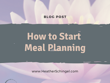 Meal & Menu Planning: Where to Start