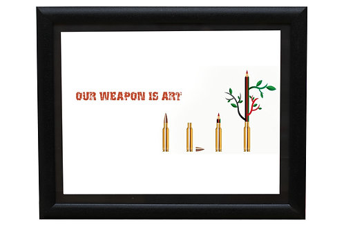OUR WEAPON IS ART