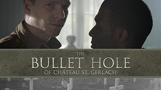 THE BULLET HOLE OF CHÂTEAU ST. GERLACH