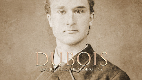 DUBOIS - THE QUEST FOR THE MISSING LINK