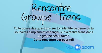 Rencontre du groupe Trans - explicatif Z