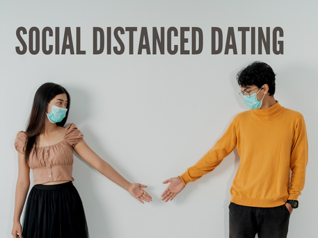 Socially Distanced Dating