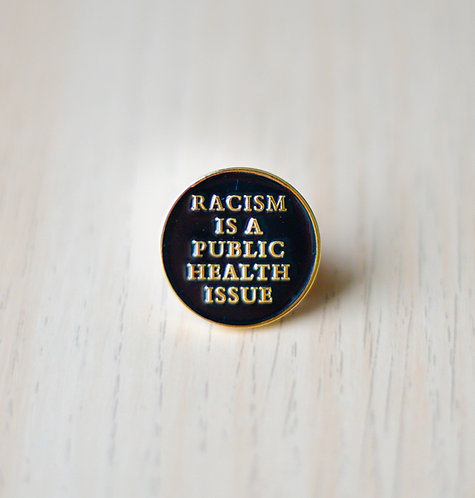 """""""Racism Is A Public Health Issue"""" Lapel Pin"""