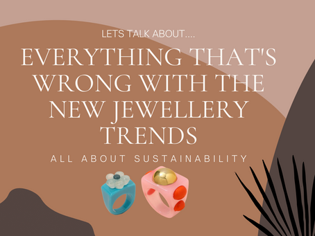 Are the new jewellery trends sustainable?