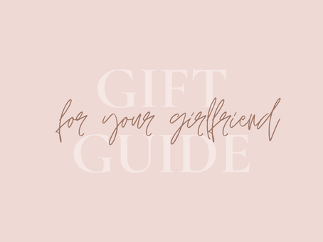 Gift guide for your girlfriend!