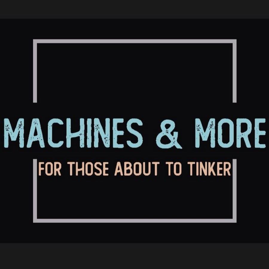 Machines & More
