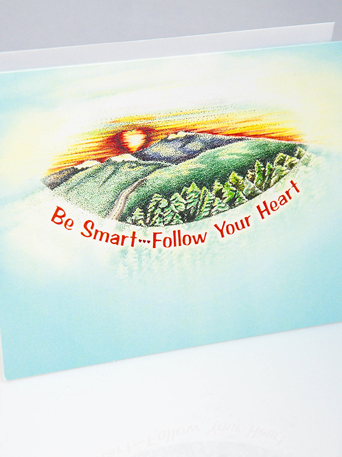 Be Smart Follow Your Heart note card