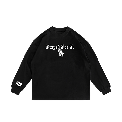 Prayed For It Long Sleeve