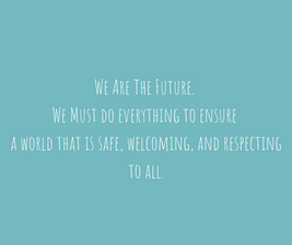 We Are The Future. We Must do everything