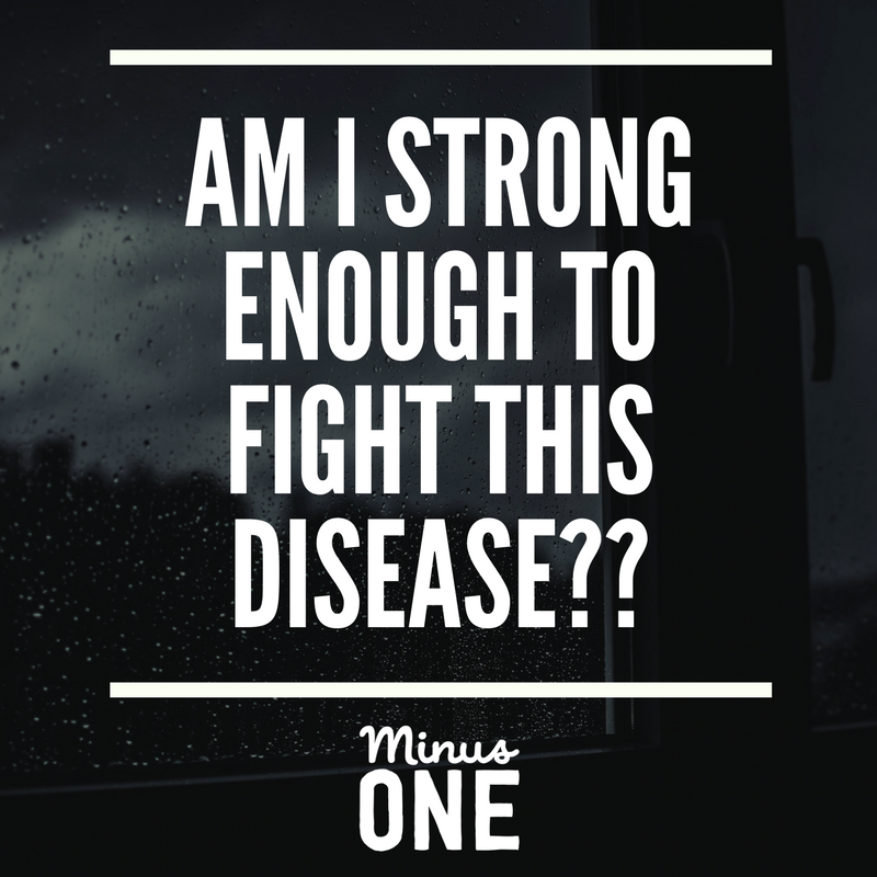 Am I strong enough to fight this disease?
