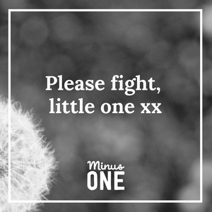 Please fight, little one xx
