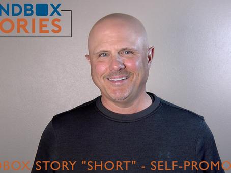"Sandbox Story ""Short"" - Self-promotion"