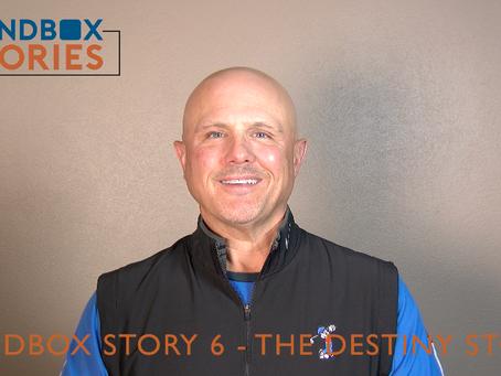 Sandbox Story 6 - The Destiny Story