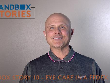 Sandbox Story 10 - Eye Care in a FedEx Store