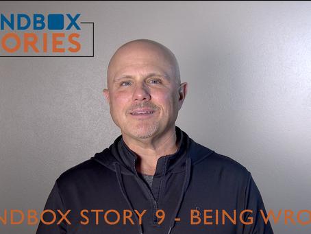 Sandbox Story 9 - Being Wrong
