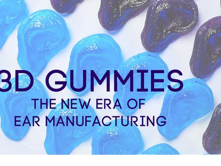 3D Gummies: The New Era of Ear Manufacturing