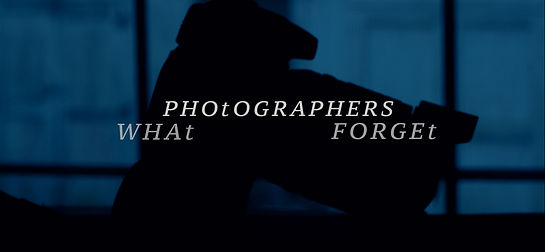 WHAT-PHOTOGRAPHERS-FORGET-POSTER.jpg