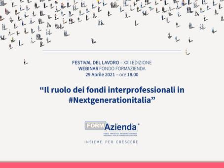 IL RUOLO DEI FONDI INTERPROFESSIONALI IN #NEXTGENERATIONITALIA – WEBINAR FORMAZIENDA IL 29/04 ORE 18