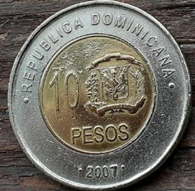 10 Песо, 2007 года, Доминиканская Республика, Монета, Монеты, 10 Pesos 2007, Republica Dominicana,Coat of arms of the Dominican Republic, Герб ДоминиканскойРеспубликина монете,Matias Ramon Mella,Матиас Рамон Мелья на монете.