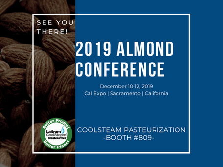 Learn More About the Benefits of CoolSteam Pasteurization at Almond Conference 2019!