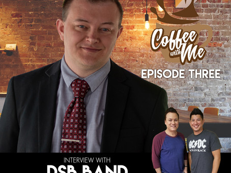 Coffee With Me - Episode Three: Interview with DSB Band