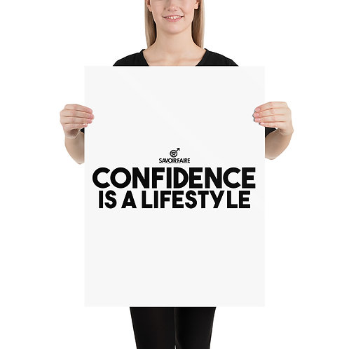 Confidence is a lifestyle Poster