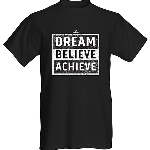 Dream, Believe, Achieve Tee