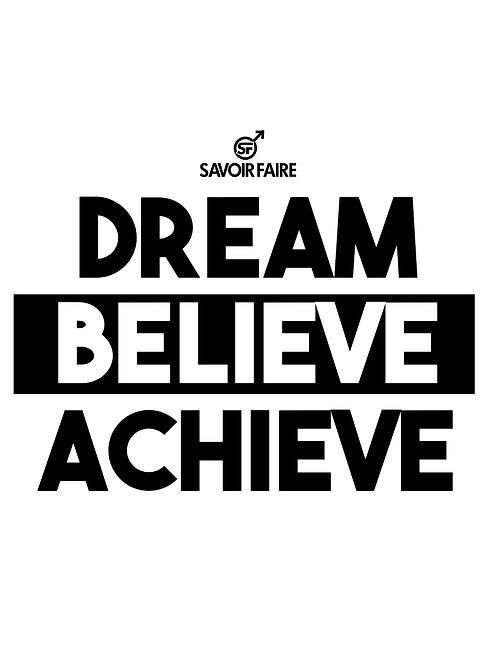 Dream, Believe, Achieve Poster