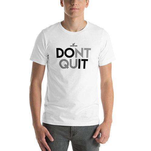 Dont Quit Unisex T-Shirt
