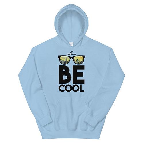 Be Cool Unisex Hoodie