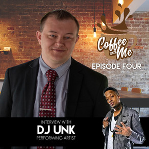Coffee With Me - Episode Four: Interview with DJ Unk