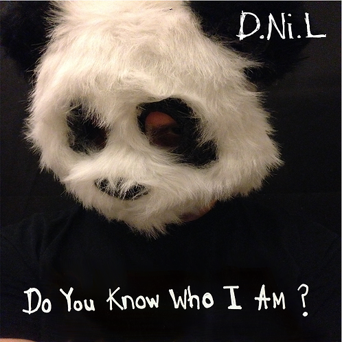 Do You Know Who I Am? - D.Ni.L (2018)