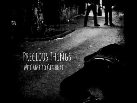 Album Review: Precious Things | We Came to Get Hurt