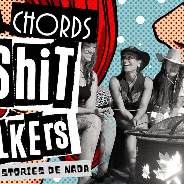 THE SHIT TALKERS TELL TRUE STORIES DE NADA