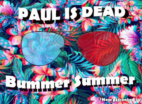 Paul is Dead: Grungy-Punk Duo Feels the Pressure of This Bummer Summer