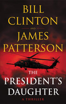 Bill Clinton and James Patterson - The President's Daughter