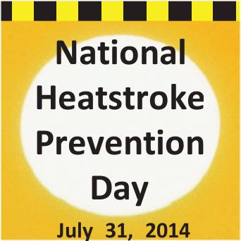 Today is National Heatstroke Prevention Day