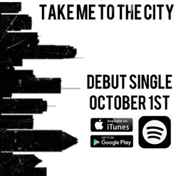 Take Me To The City (Debut Single)