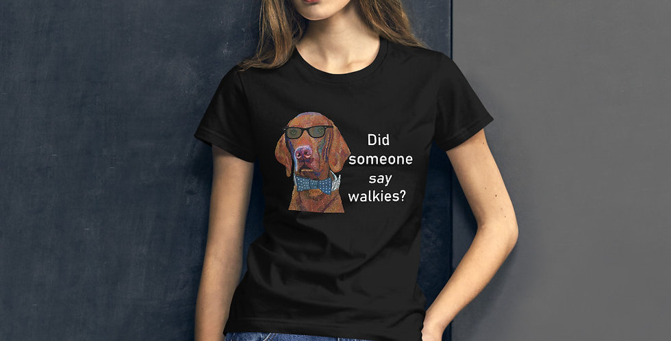 Did someone say walkies?   Women's short sleeve t-shirt