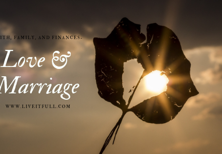 Faith, Family, & Finances- Love & Marriage