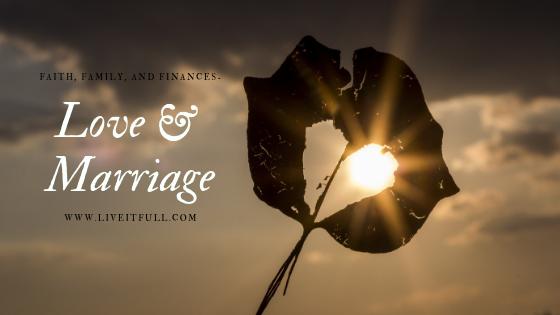 Faith, Family, & Finances- Love & Marriage