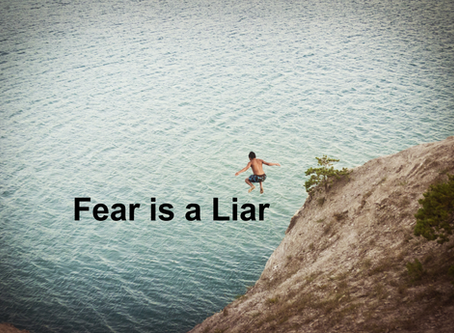 Fear is a Liar!