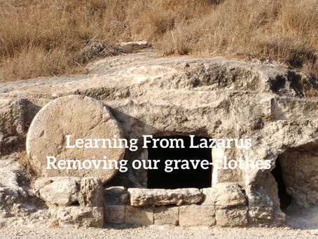 Learning From Lazarus... removing our grave-clothes