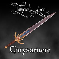 Tamrielic Lore - Chrysamere