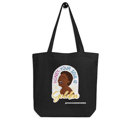 HONEY, YOUR SOUL IS GOLDEN - Eco Tote Bag