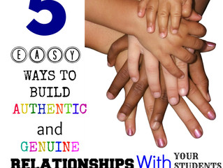 5 Easy Ways to Build Authentic and Genuine Relationships with Your Students