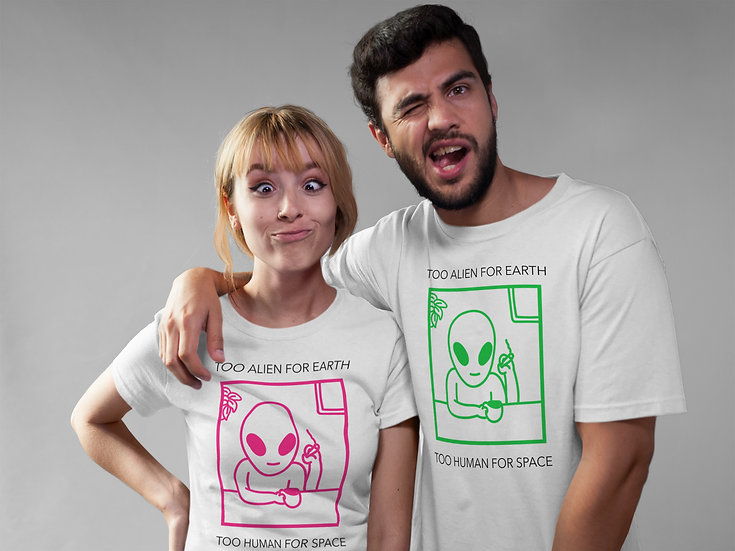 Too Alien for Earth...T-shirt (XS-XL)